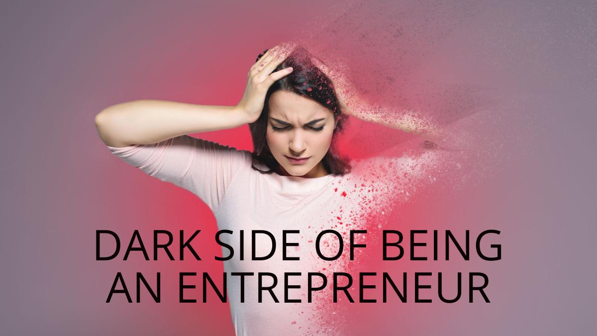 dark side of an entrepreneur
