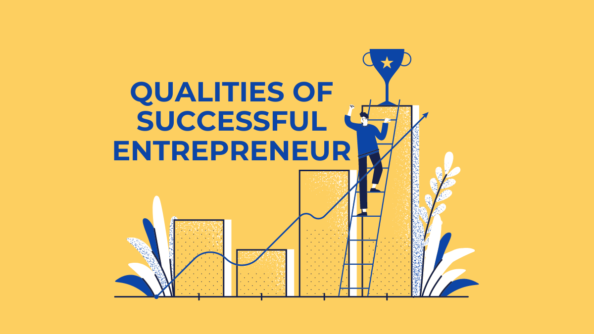QUALITIES OF SUCCESSFUL ENTREPRENEUR